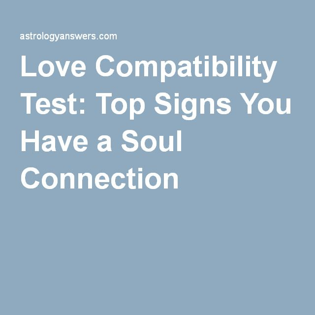 Love Compatibility Test: Top Signs You Have a Soul Connection