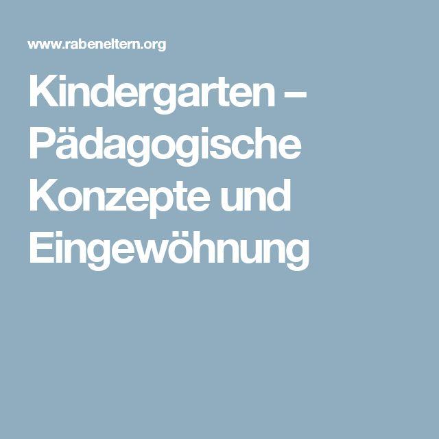 Kindergarten – Pädagogische Konzepte und Eingewöhnung, Rabeneltern