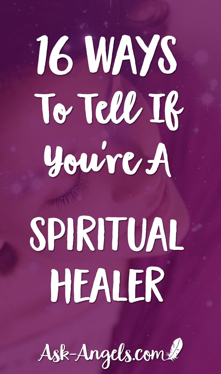 16 Ways To Tell If You're A Spiritual Healer