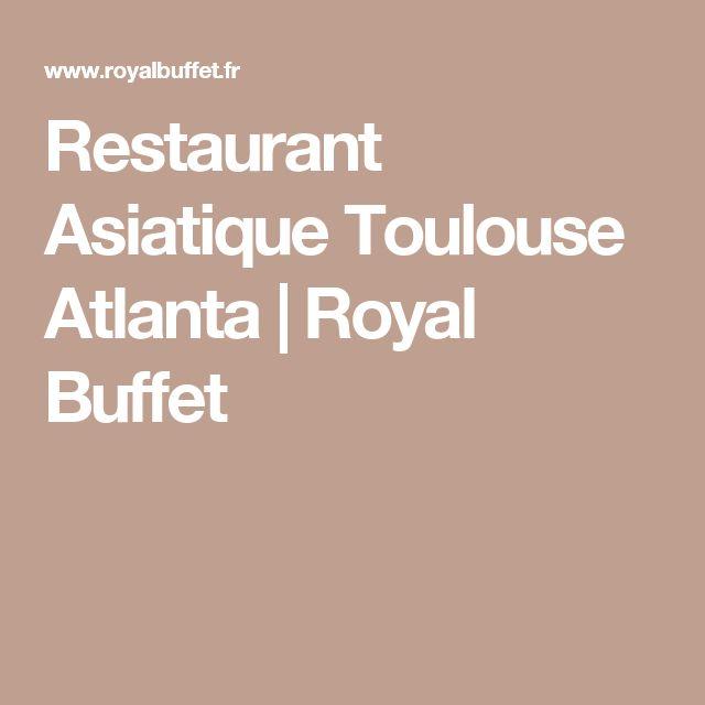 Restaurant Asiatique Toulouse Atlanta | Royal Buffet