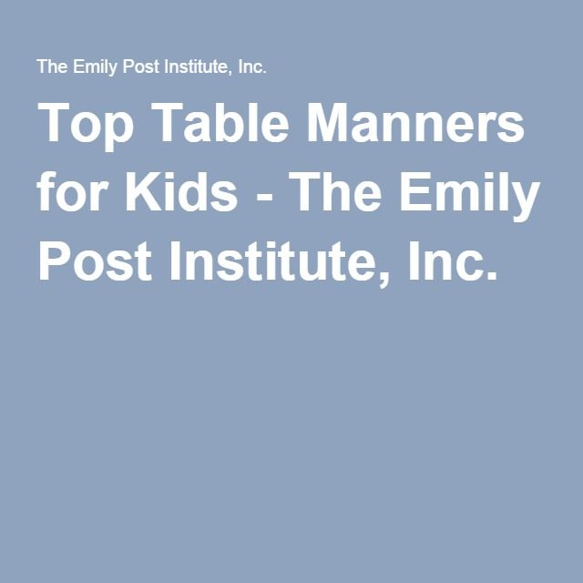 Top Table Manners for Kids - The Emily Post Institute, Inc.