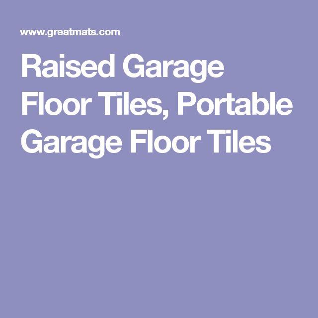 Raised Garage Floor Tiles, Portable Garage Floor Tiles