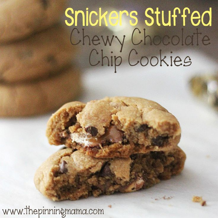 Snickers Stuffed Chewy Chocolate Chip Cookies