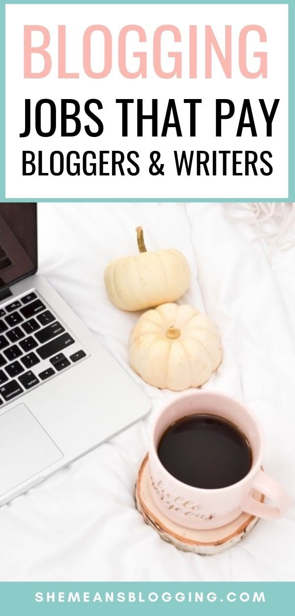 28 blogging Jobs that pay writers and bloggers to make money