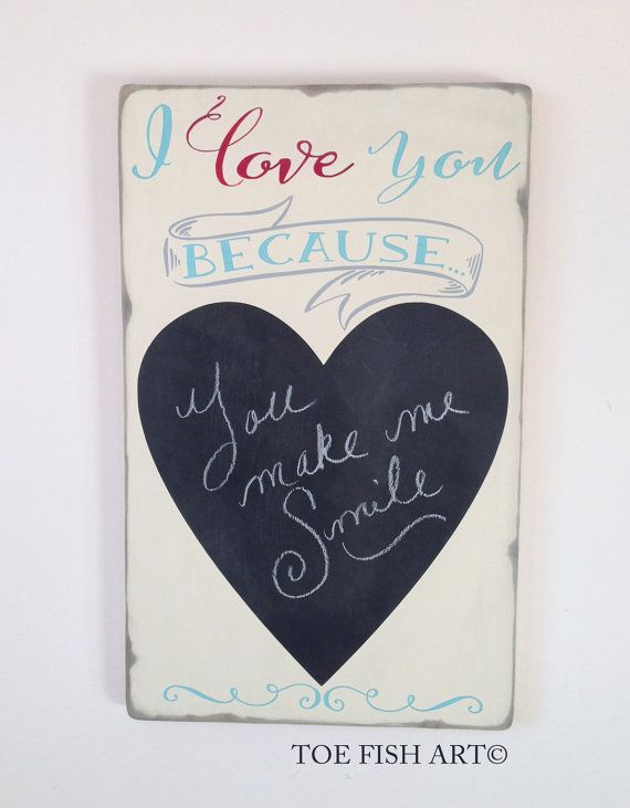 I Love You Because ...CHALKBOARD Home Decor, Messages for the entire family, Typography Word Art Sign Hand Painted on Wood - READY to SHIP