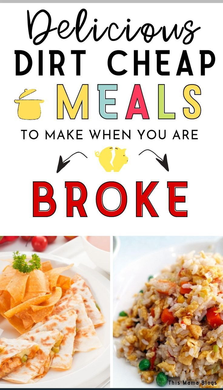 28 Incredibly Filling Dirt Cheap Meals For When You Re Broke Dirt Cheap Meals Cheap Meals Cheap Meals To Make