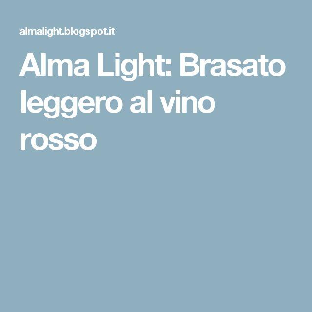 Alma Light: Brasato leggero al vino rosso