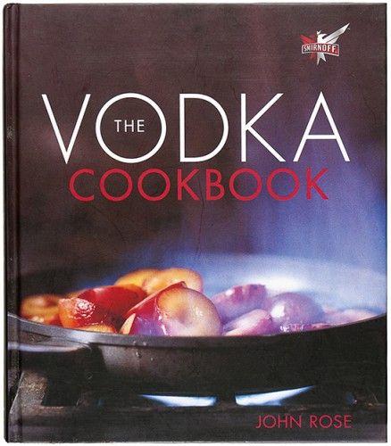 ROSE, John. The Vodka Cookbook.  Kyle Cathie Ltd. 2005. #cookery #food #alcohol