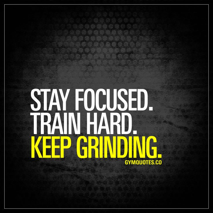 Stay focused. Train hard. Keep grinding. - And #neverstop