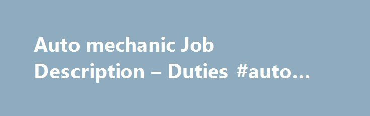 Auto mechanic Job Description u2013 Duties #auto #accessories   - auto mechanic job description