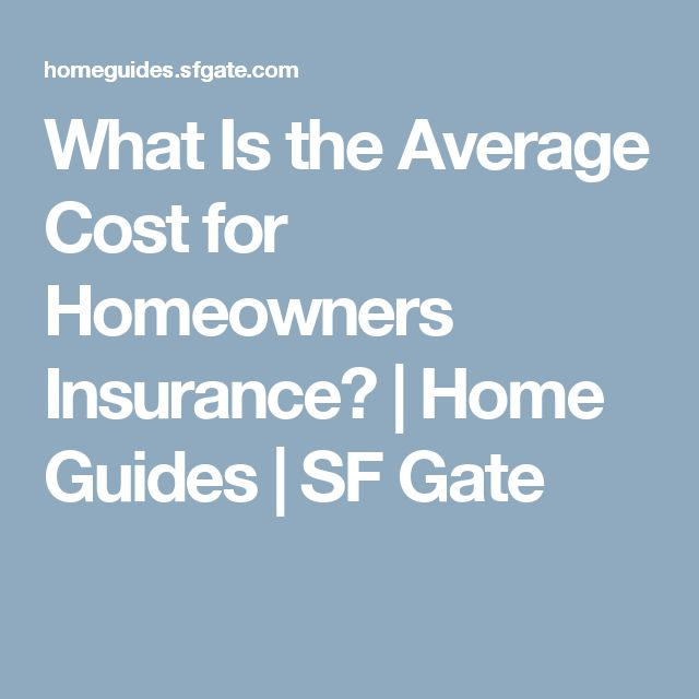 What Is the Average Cost for Homeowners Insurance? | Home Guides | SF Gate