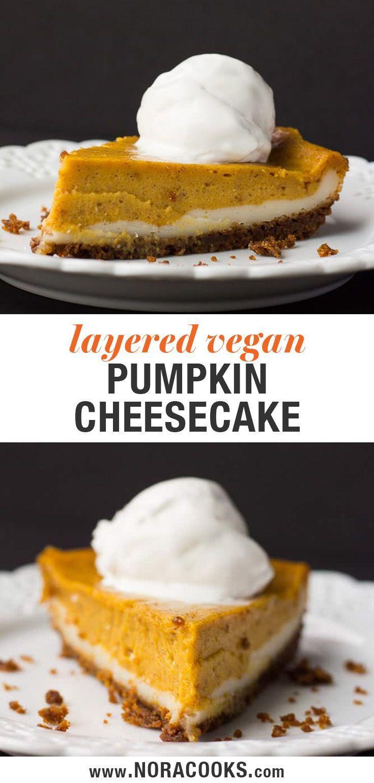 Vegan Double Layer Pumpkin Cheesecake For A Delicious Pumpkin Pie Alternative Vegan Pumpkin Cheesecake Layered Pumpkin Cheesecake Vegan Dessert Recipes