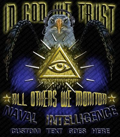 "Naval Intelligence ""In God We Trust All Others We Monitor"" Shirt $17.76"