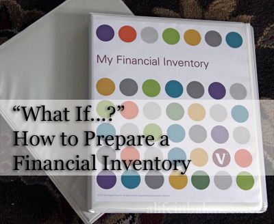 what if the unexpected happened?: how to prepare a personal financial inventory | alifeinbalance.net
