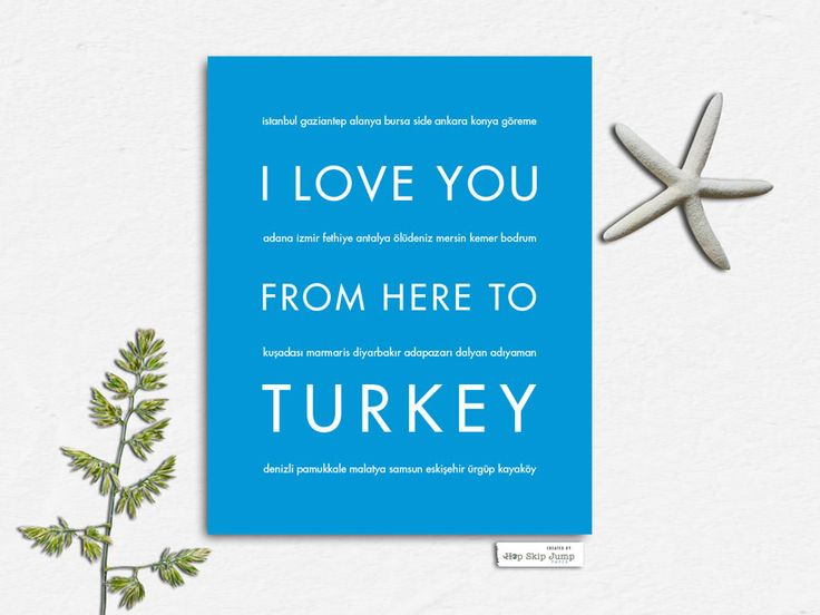 I Love You From Here To TURKEY art print