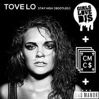 Tove Lo - Stay High - Girls Love DJs X CMC$ [Bootleg] by BDMNR on SoundCloud