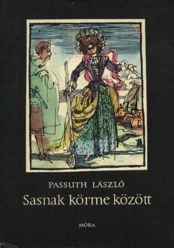 Sasnak körme között · Passuth László · Könyv · Moly