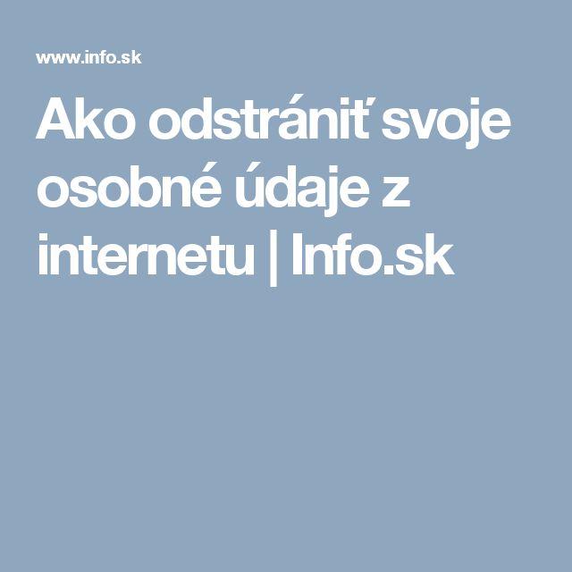 Ako odstrániť svoje osobné údaje z internetu | Info.sk