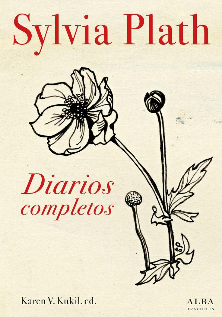 Diarios completos / Sylvia Plath https://cataleg.ub.edu/record=b2211473~S1*cat Esta edición de los Diarios completos de Sylvia Plath incrementa en dos tercios el material de los anteriormente publicados en Estados Unidos en 1982 y en España en 1996.