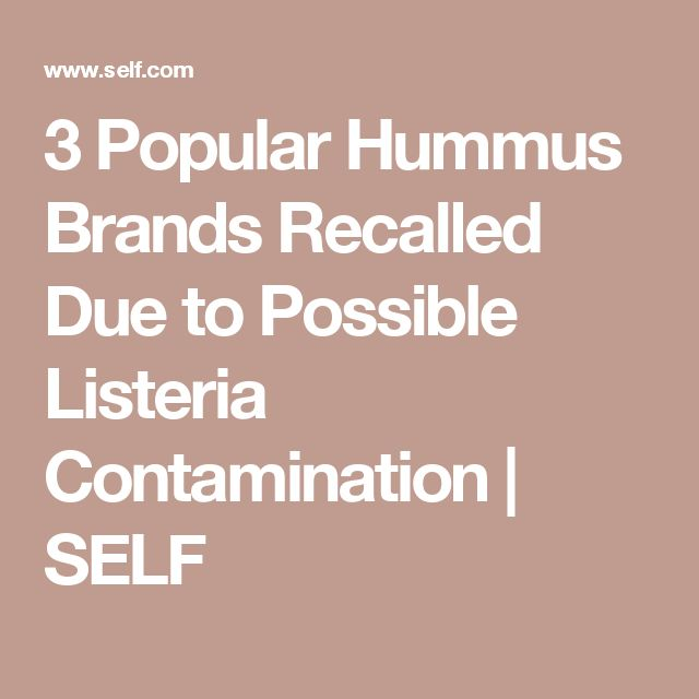 3 Popular Hummus Brands Recalled Due to Possible Listeria Contamination | SELF