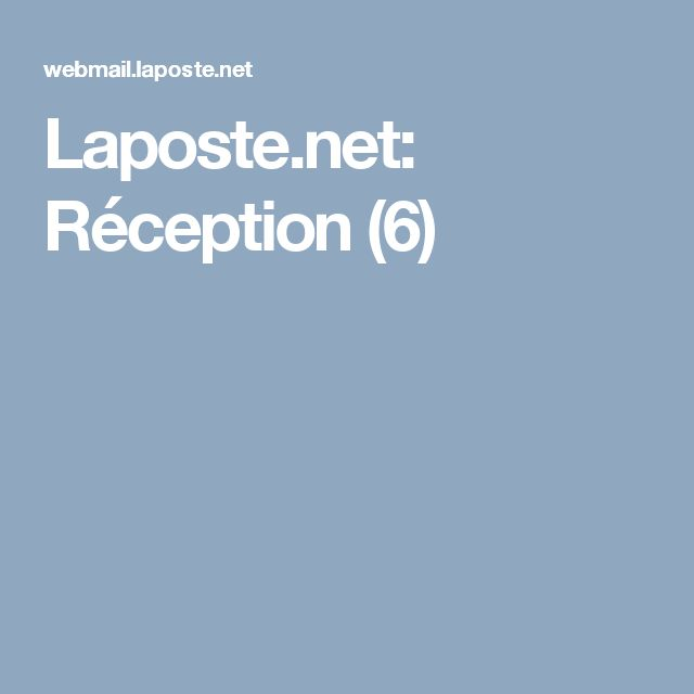 Laposte.net: Réception (6)