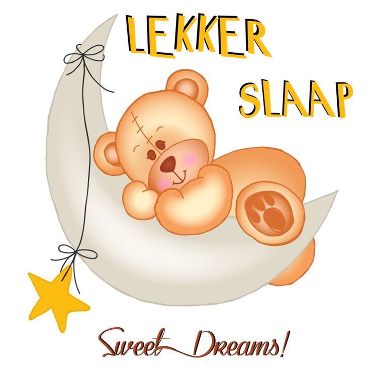 LEKKER SLAAP! Sweet Dreams!