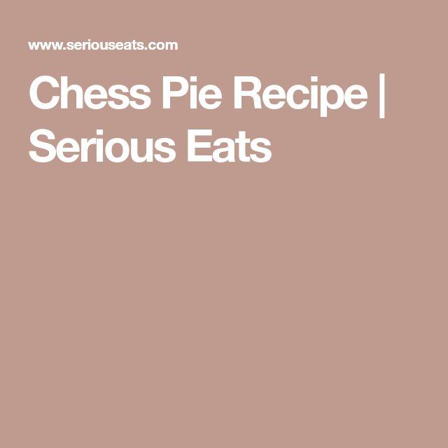 Chess Pie Recipe | Serious Eats