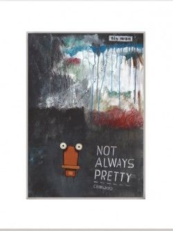 Not Always Pretty – Matted Print | Design Withdrawals