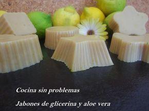 Cocina Sin Problemas: Jabones de glicerina y aloe vera.