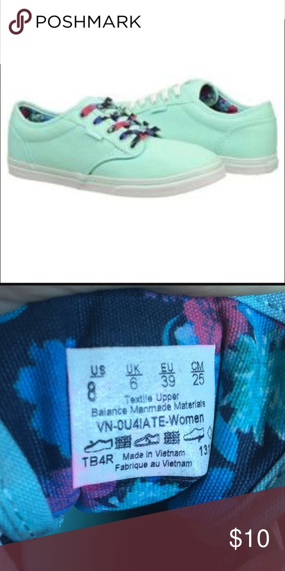 Mint Green Vans! Mint green vans with floral pattern on the inside. There are no tears or stains. I do not have the floral laces just white! Vans Shoes