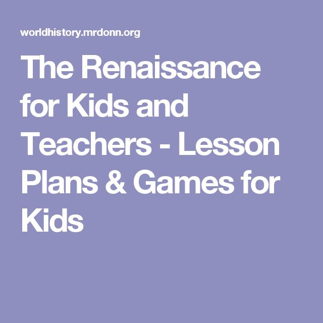 The Renaissance for Kids and Teachers - Lesson Plans & Games for Kids