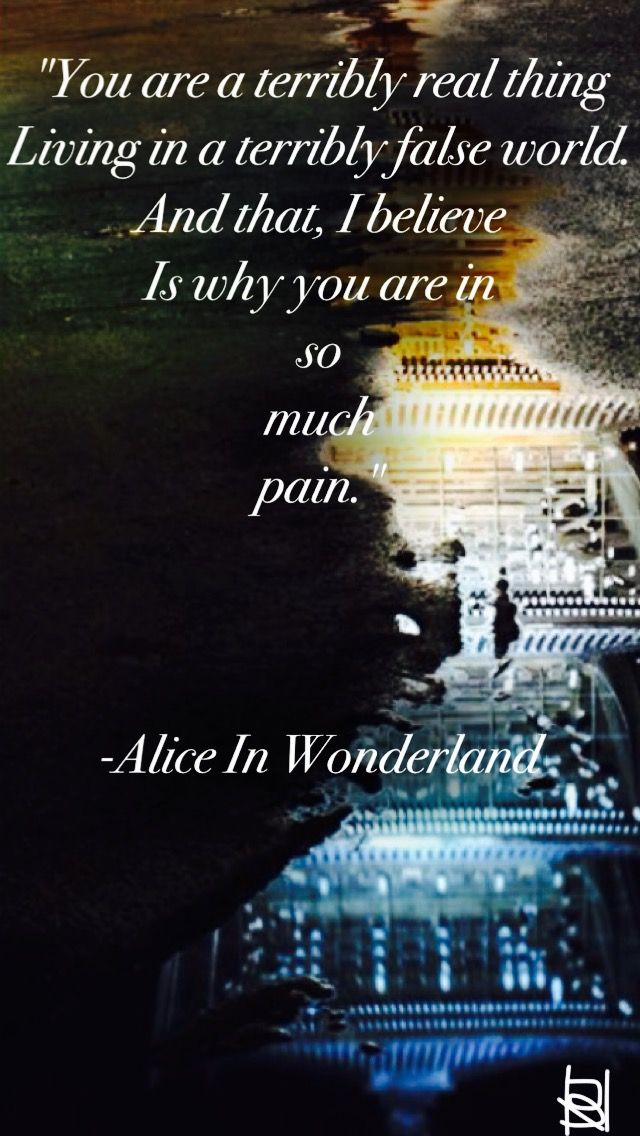 Alice In Wonderland quote.