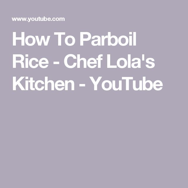 How To Parboil Rice - Chef Lola's Kitchen - YouTube