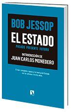 """Jessop, Bob. """"El Estado : pasado, presente, futuro"""". Madrid: Catarata, 2017. Encuentra este libro en la 2ª planta: 321.01JES"""