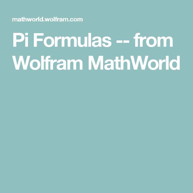 Pi Formulas -- from Wolfram MathWorld