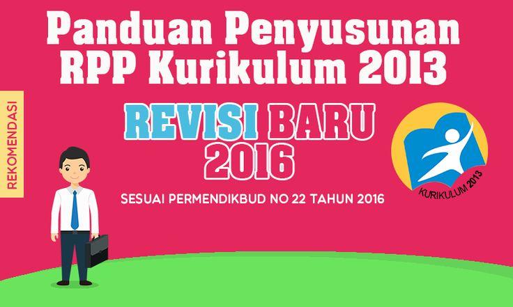 Panduan Penyusunan RPP Kurikulum 2013 Format Revisi Terbaru sesuai Permendikbud No 22 Tahun 2016