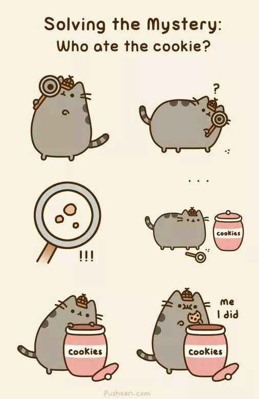 Pusheen the Cat: Solving the Mystery: Who ate the cookie?                                                                                                                                                                                 More
