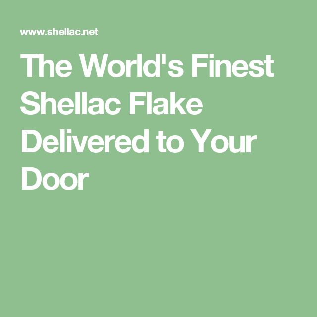 The World's Finest Shellac Flake Delivered to Your Door