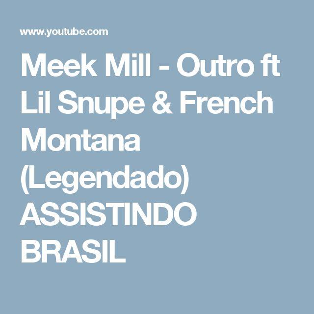 Meek Mill - Outro ft Lil Snupe & French Montana (Legendado) ASSISTINDO BRASIL