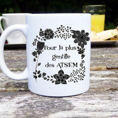 Mug original et personnalisable pour la plus gentille des atsem, cadeau atsem, école maternelle, tasse céramique