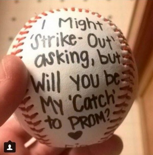 Great way to ask a baseball lover to prom. I might 'Strike out' asking, but will you be my catch to prom?