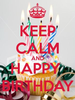 KEEP CALM AND HAPPY  BIRTHDAY abby even though its tom. Happy 13 th Birthday