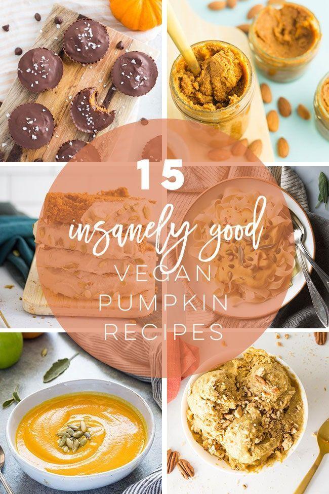 15 Vegan Pumpkin Recipes You Need This Fall In 2020 Vegan Pumpkin Recipes Pumpkin Recipes Vegan Pumpkin