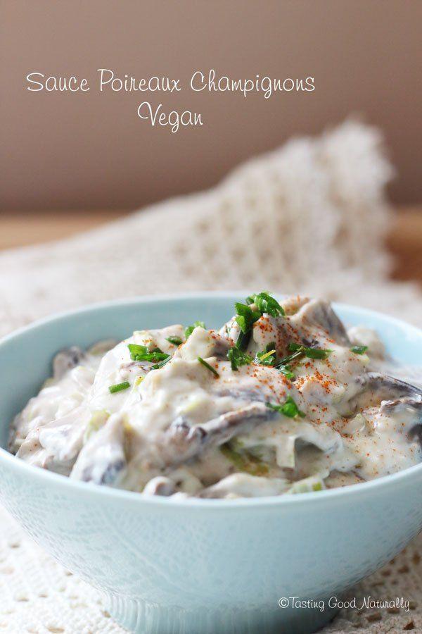 Tasting Good Naturally : Sauce poireaux champignons #vegan