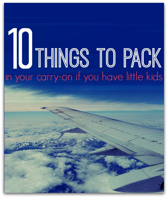 REALLY GOOD Be prepared traveling with your kiddos. 10 Things To Pack In Your Carry On If You Have Little Kids. Via No Time For Flash Cards