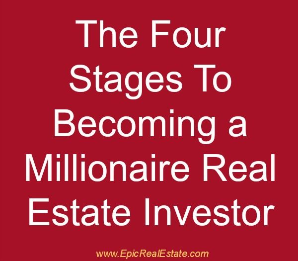 How to become a millionaire real estate investor - get the four stages at http://epicrealestate.com/eprei-003-the-most-important-thing/ #podcast #investor #realestate