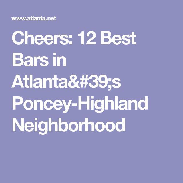 Cheers: 12 Best Bars in Atlanta's Poncey-Highland Neighborhood