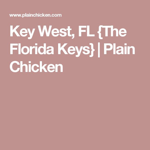 Key West, FL {The Florida Keys} | Plain Chicken