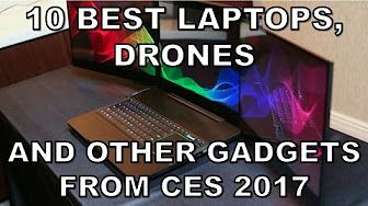 10 BEST LAPTOPS and other GADGETS from CES 2017