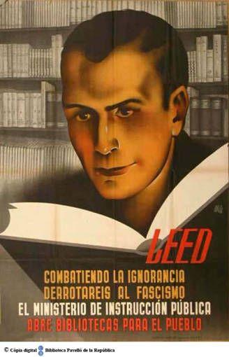 Leed : combatiendo la ignorancia derrotareis al fascismo : el Ministerio de Instrucción Pública abre bibliotecas para el pueblo :: Cartells del Pavelló de la República (Universitat de Barcelona)